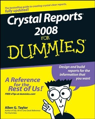 Crystal Reports 2008 for Dummies (ISBN - 0470290773)