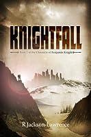Knightfall (The Chronicle of Benjamin Knight #1)