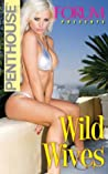 Penthouse Forum Presents Wild Wives