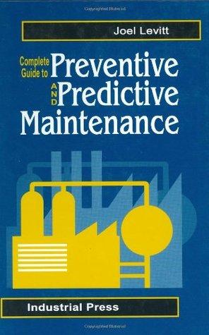 Complete Guide to Predictive and Preventitive Maintenance