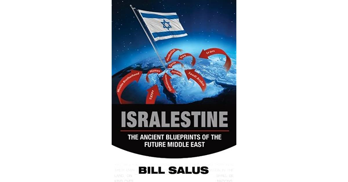 Isralestine the ancient blueprints of the future middle east isralestine the ancient blueprints of the future middle east revised by bill salus malvernweather Images