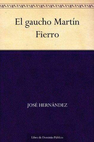 El gaucho Martín Fierro (Edición de la Biblioteca Virtual Miguel de Cervantes)