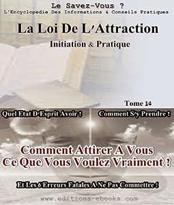 La Loi de l'Attraction, initiation et pratique (Le Savez-Vous ?)