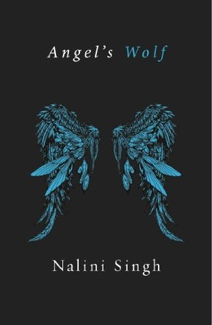 Angels Wolf Guild Hunter 35 By Nalini Singh