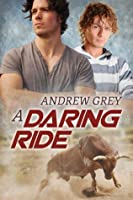 A Daring Ride (The Bullriders, #2)