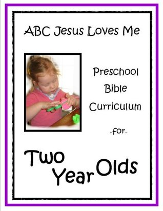 ABCJesusLovesMe Preschool Curriculum for 2 Year Olds by ...