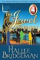 The Jewel Anthology: Sapphire Ice, Greater Than Rubies, Emerald Fire, Topaz Heat (Christian Romance)
