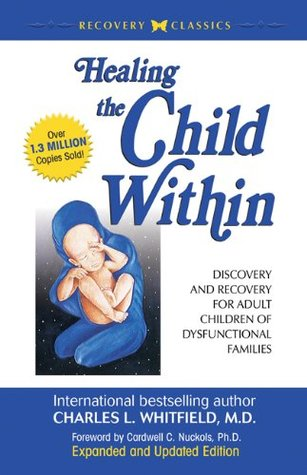Healing the Child Within by Charles L. Whitfield