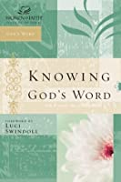 Knowing God's Word (Women of Faith Study Guide)