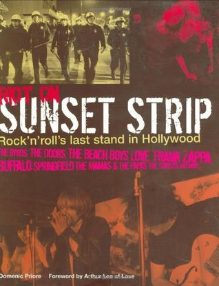 Riot on Sunset Strip: Rock 'n' Roll's Last Stand in 60s Hollywood