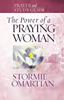 The Power of a Praying® Woman Prayer and Study Guide (Power of Praying)