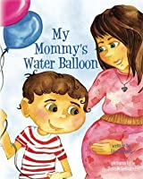 My Mommy's Water Balloon