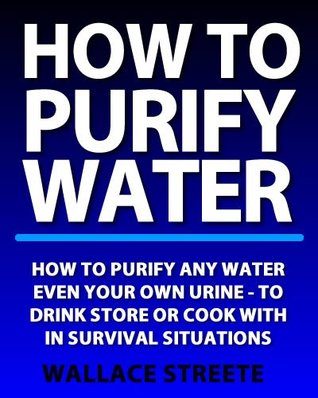 How To Purify Water | How To Purify Water EVEN Urine To Drink Store or Cook With After a Disaster