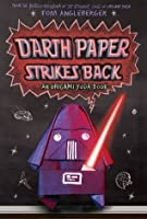 Darth Paper Strikes Back (An Origami Yoda Book)