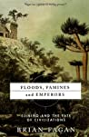 Floods, Famines, And Emperors by Brian M. Fagan