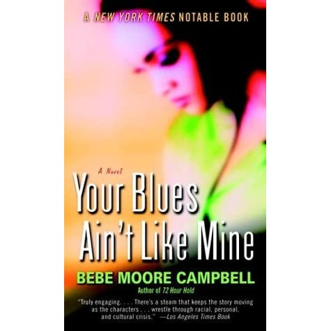 your blues aint like mine Your blues ain't like min has been added to your cart her other works include the novel your blues ain't like mine, which was a new york times notable book of the year and the winner of the naacp image award for literature.