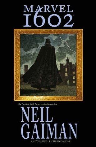 Marvel 1602 by Neil Gaiman