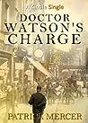 Doctor Watson's Charge (Kindle Single)
