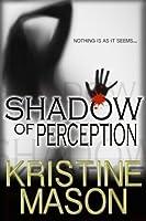 Shadow of Perception (CORE Shadow, #2)
