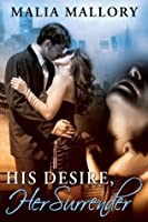 His Desire Her Surrender (Dominating Billionaires Erotic Romance #2)