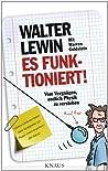 Es funktioniert!: Vom Vergnügen, endlich Physik zu verstehen (German Edition)