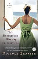 The Unfinished Work of Elizabeth D.: A Novel