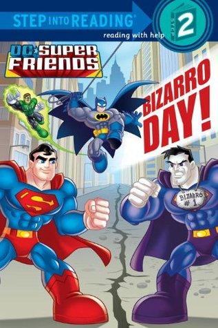 Bizarro Day! (DC Super Friends Step into Reading)