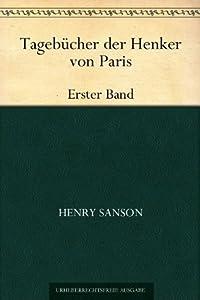 Tagebücher der Henker von ParisErster Band