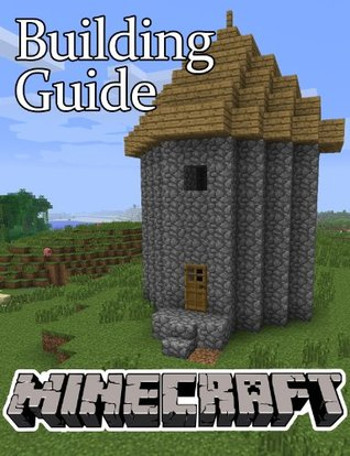 Minecraft Building Guide: House Ideas and Cool Structures by