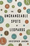 Book cover for The Unchangeable Spots of Leopards