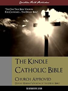 The Catholic Bible (The Definitive English Authorized Version) Complete Old and New Testaments (Special Edition with DirectLink Technology) (ILLUSTRATED)