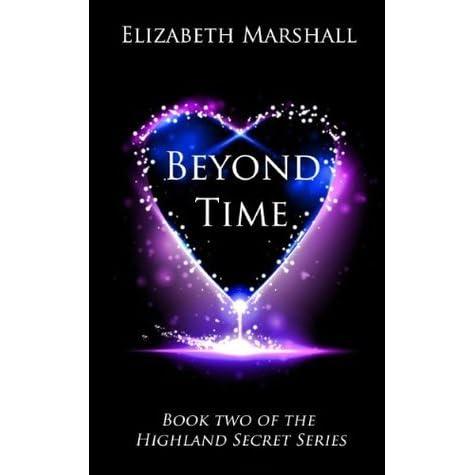 Beyond Time Highland Secret Series By Elizabeth Marshall