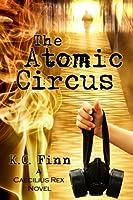 The Atomic Circus (Caecilius Rex, #1)