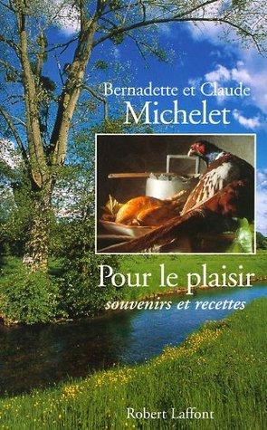 Pour le plaisir, souvenirs et recettes (French Edition)