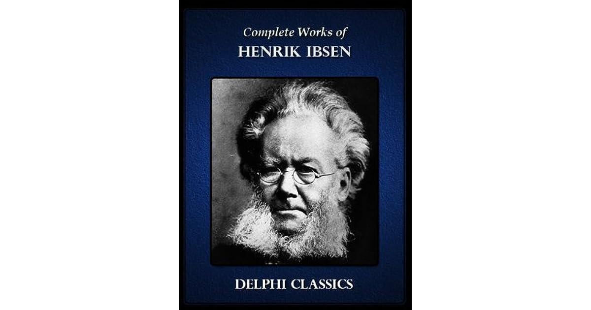 Complete Works Of Henrik Ibsen By Henrik Ibsen
