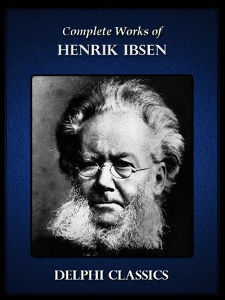 Complete Works Of Henrik Ibsen By Henrik Ibsen