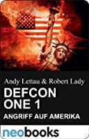 Defcon One 1: neobooks Serials (Knaur eBook) (German Edition)