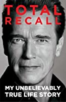 Total Recall: My Unbelievably True Life Story