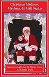 Christmas Madness, Mayhem, and Mall Santas: Humorous Insights into the Holiday Season