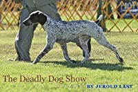 The Deadly Dog Show (Roger and Suzanne Mysteries, #7)