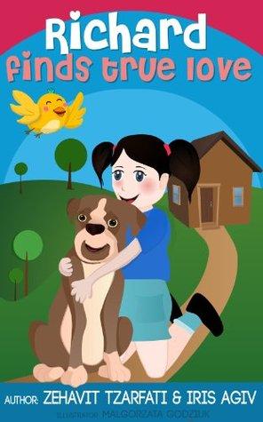 Children's book: Richard finds true love (Happy bedtime stories children's books collection)