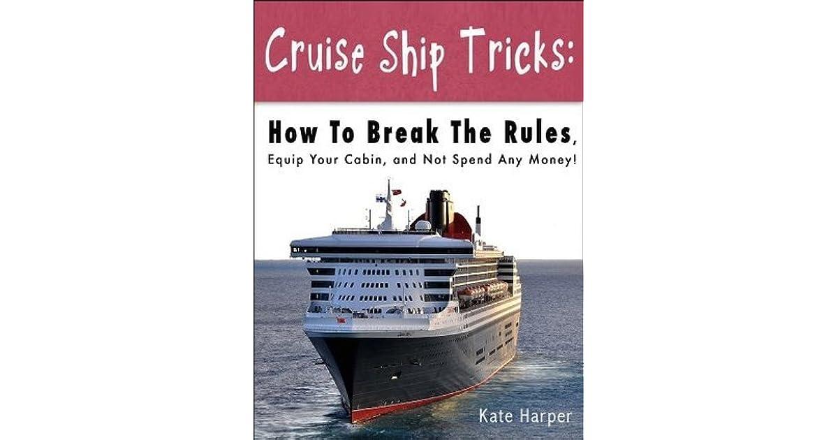 Cruise Ship Tricks Article By K Harper - Cruise ship tricks