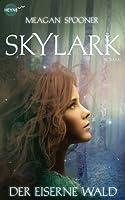 Skylark (Der eiserne Wald, #1)