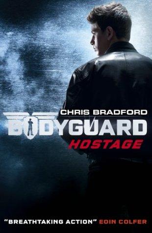 Read Hostage Bodyguard 1 By Chris Bradford