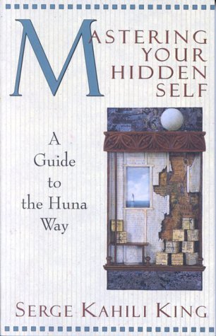 Mastering-Your-Hidden-Self-A-Guide-to-the-Huna-Way