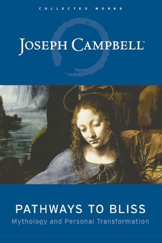 Pathways to Bliss by Joseph Campbell