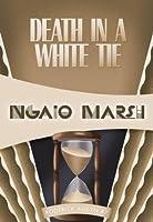 Death in a White Tie (Roderick Alleyn, #7)