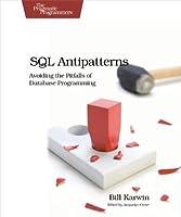 SQL Antipatterns: Avoiding the Pitfalls of Database Programming (Pragmatic Programmers)