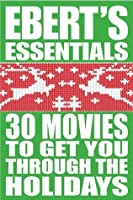 30 Movies to Get You Through the Holidays: Ebert's Essentials