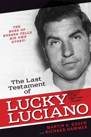 The Last Testament of Lucky Luciano by Martin A. Gosch